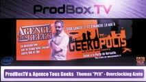 ATG - Geekopolis : Thomas aka Pt1t - Overclocking Azote