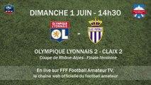 Coupe de Rhône-Alpes - Finale femmes : OL 2 vs Claix 2