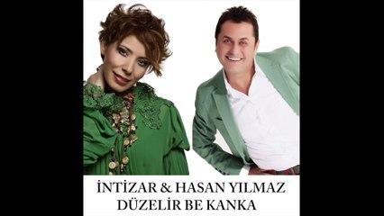 İntizar & Hasan Yılmaz - Düzelir Be Kanka