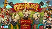 Ottomania iPhone versiyonu ardından Android versiyonu da çıktı