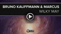 Bruno Kauffmann, Marcus - Wilky May (official video teaser)