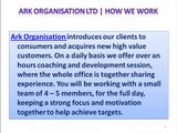 """Ark Organisation Ltd: """"Together We Can Do So Much""""   A strong focus and motivation together to help achieve targets"""