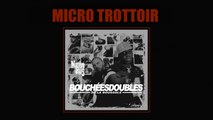 Bouchées Doubles  Ft. Psy 4 De La Rime - Micro Trottoir (Official Audio)