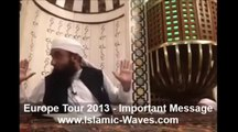 Maulana Tariq Jameel Europe Tour 2013 Cheerful Moments and Important Message.
