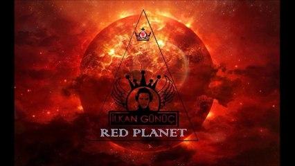 ilkan Günüç - Red Planet ( Original ) @djilkangunuc @radiomydonose