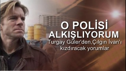 Turgay Güler : CNN muhabiri Ivan'ın kıçı ve CHP
