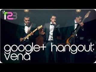 Vena LIVE  Google+ Hangout