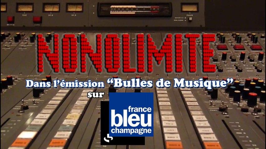 NONOLIMITE @ Emission 'Bulles de Musique' (France Bleu)