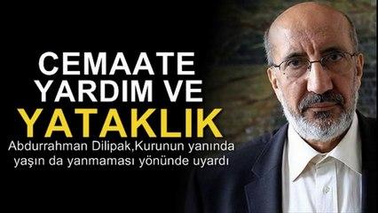 Abdurrahman Dilipak : Cemaate yardım ve yataklık suçu!
