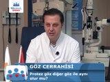 Protez Göz Diğer Göz ile Aynı Olur mu - Op. Dr. Levent Akçay