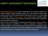 JSB Market Research: 3D Sensor Market by Technology (Leap, Ultrasound, Stereo Camera, Structured Light and TOF), Products (Consumer, Medical, Automotive, Media & Entertainment and 3D Robots),Types, Applications and Geography - Analysis & Forecast to 2014