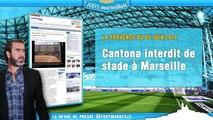 Cantona interdit de stade à Marseille, Estigarribia vers l'OM ? La revue de presse Foot Marseille !