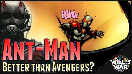 Ant-Man Movie: Better Than Avengers? - Will's War