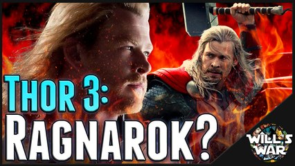 Thor 3: Raganarok & Beta Ray Bill? - Will's War