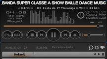 BANDA SUPER CLASSE A SHOW BAILLE DANCE MUSIC BY RODRIGO SOARES