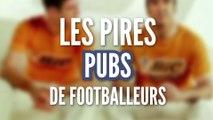 Les pires pubs de footballeurs