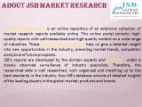 JSB Market Research : Solid Oxide Fuel Cell Market by Type, Application, Geography - Global Trends & Forecast to 2018