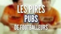 Top des pires pubs de footballeurs