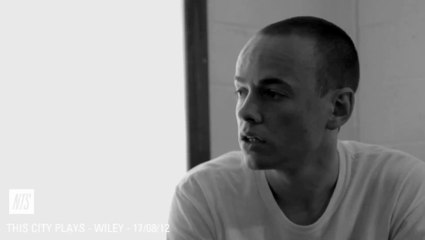 INTERVIEW WITH WILEY - THIS CITY PLAYS -  NTS - 17/08/12