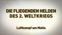 Die fliegenden Helden des 2 Weltkriegs E01 Luftkampf um Malta