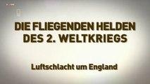 Die fliegenden Helden des 2 Weltkriegs E02 Luftschlacht um England