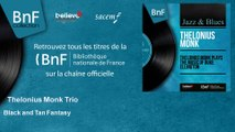 Thelonius Monk Trio - Black and Tan Fantasy