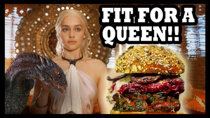 Game of Thrones Burger Worthy of the Mother of Dragons? - Food Feeder