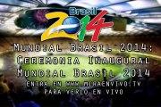 Ver Mundial Brasil 2014 Ceremonia Inaugural Mundial Brasil 2014 en vivo 12 de Junio 2014