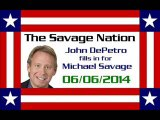 The Savage Nation - June 06 2014 FULL SHOW [PART 2 of 2] (John DePetro fills in for Michael Savage)