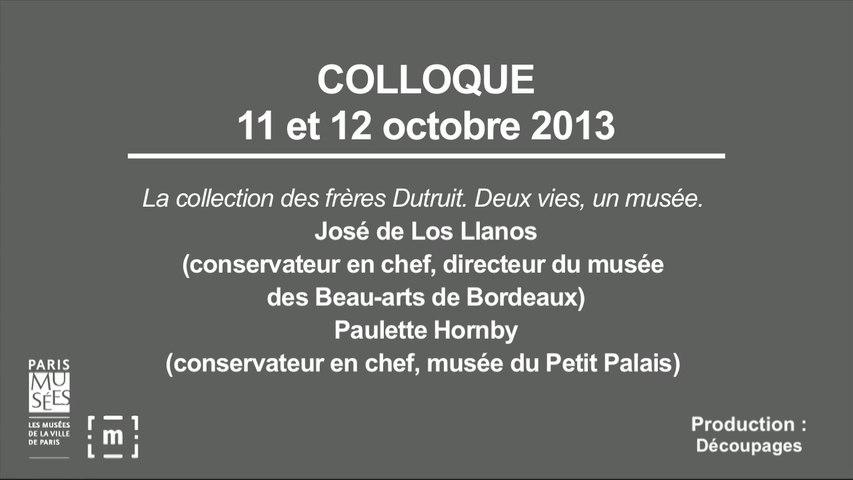 """Colloque """"Choisir Paris"""" : La collection des frères Dutuit. Deux vies, un musée - José de Los Llanos & Paulette Hombry"""