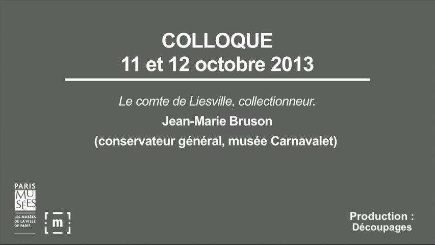 """Colloque """"Choisir Paris"""" : Le comte de Liesville, collectionneur - Jean-Marie Bruson"""