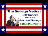 The Savage Nation - June 09 2014 FULL SHOW [PART 1 of 2] (Jeff Kuhner fills in for Michael Savage)