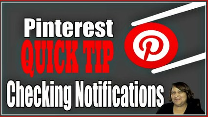 Pinterest Quick Tip: How To Check Your Pinterest Notifications