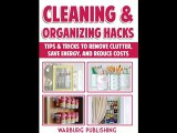 [FREE eBook] Cleaning And Organizing Hacks: Tips & Tricks To Remove Clutter, Save Energy And Reduce Costs by Warburg Publishing