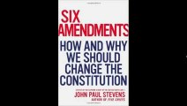 [FREE eBook] Six Amendments: How and Why We Should Change the Constitution by John Paul Stevens