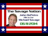 The Savage Nation - June 11 2014 FULL SHOW [PART 2 of 2] (John DePetro fills in for Michael Savage)