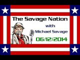 The Savage Nation - June 12 2014 FULL SHOW [PART 1 of 2]