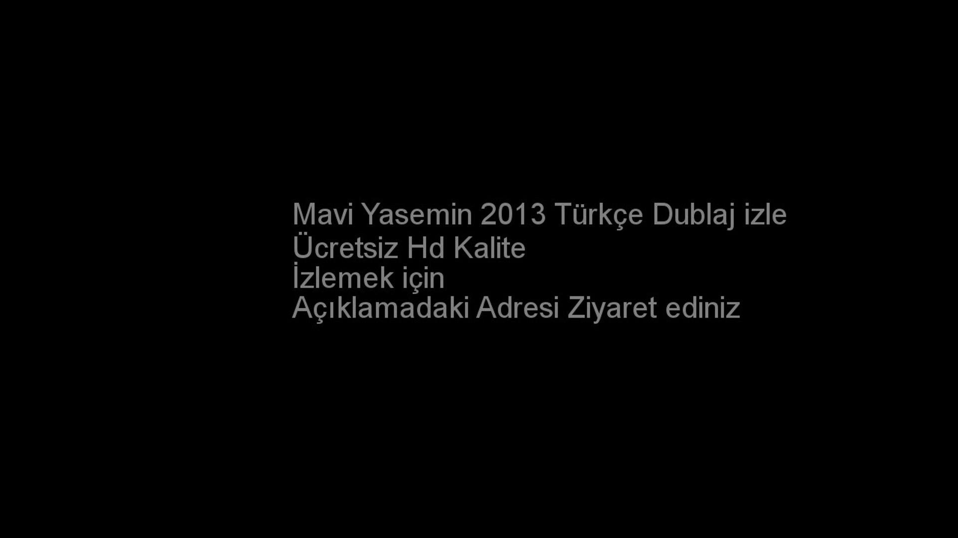 Mavi Yasemin 2013 Türkçe Dublaj izle