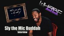 Sly the Mic Buddah - ITW de l'ancien membre du Saian Supa Crew - ITW WHBBE