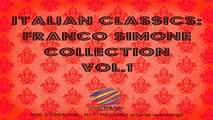 Franco Simone - Italian Classics: Franco Simone Collection vol. 1 e 2 (Full Albums)