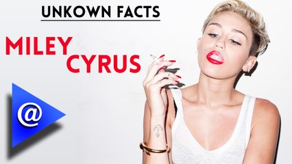 Unknown Facts - Miley Cyrus - AtHollywood
