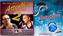 Gianni Celeste & Gianni Vezzosi - Attenti a noi...2 - Live Tour 2011