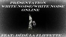 Présentation White Noise/White Noise OnLine (XBLA)