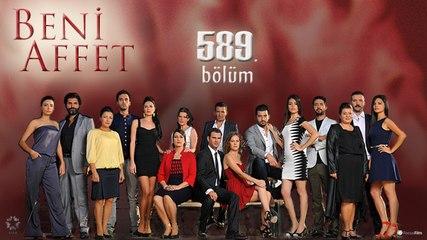 Beni Affet - 589. Bölüm