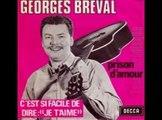 Georges Bréval - C'est si facile de dire je t'aime