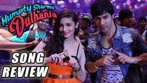 Lucky Tu Lucky Me Song Review   Varun Dhawan, Alia Bhatt   Humpty Sharma Ki Dulhania