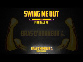 Swing me out - FIREBALL FC