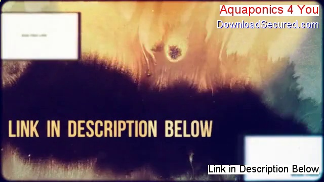 Aquaponics 4 You Download – Free of Risk Download 2014
