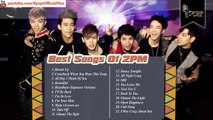 2PM│ Best Songs of  2PM Collection 2014 │ 2PM's  Greatest Hits