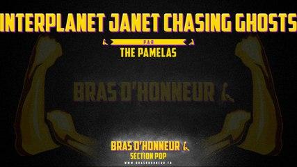 Interplanet Janet chasing ghosts - THE PAMELAS